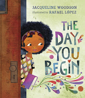 the day you begin by jacqueline woodson, illustrated by rafael lopez cover