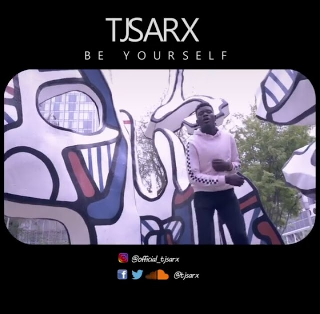 [Downlad] AUDIO + VIDEO: Tjsarx – Be Yourself | @tjsarx