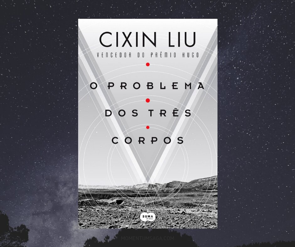 Resenha: O Problema dos Três Corpos, de Cixin Liu