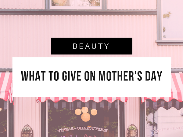 What to Give on Mother's Day