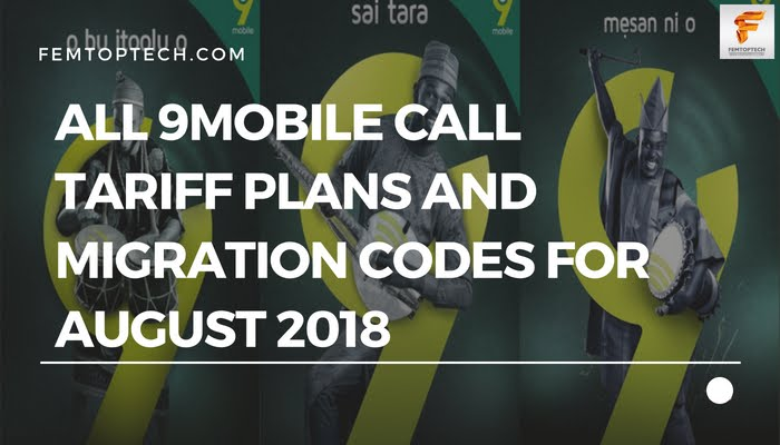 All 9Mobile Call Tariff Plans And Migration Codes For August 2018