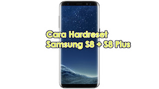 Samsung S8 Dan S8 Plus Hang Begini Cara Hardreset nya