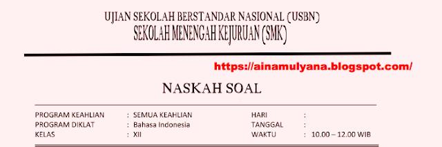 Latihan Soal UN dan Soal USBN Bahasa Indonesia Sekolah Menengah kejuruan Tahun Pelajaran  LATIHAN SOAL UN DAN SOAL USBN BAHASA INDONESIA Sekolah Menengah kejuruan 2018/2019