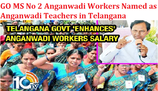 GO MS No 02 Naming of Anganwadi Workers as Anganwadi Teachers in Telangana | Department for Women, Children, Disabled & Senior Citizens –   Change of the nomenclature of Anganwadi Worker as Anganwadi Teacher – Orders – Issued.