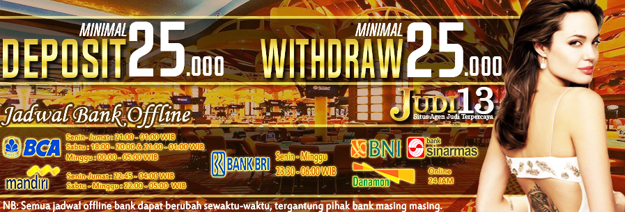 Minimal Deposit & Withdraw Judi13