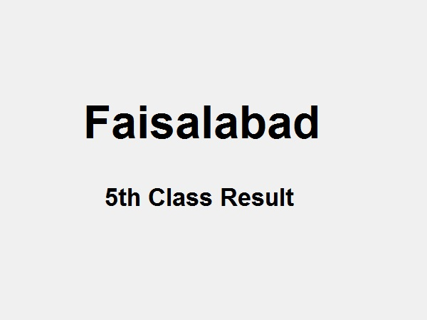 Faisalabad 5th Class Result 2019 PEC - Faisalabad Board 5th Results