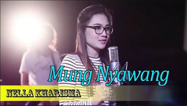 Lirik Lagu Mung Nyawang Nella Kharisma Asli dan Lengkap Free Lyrics Song