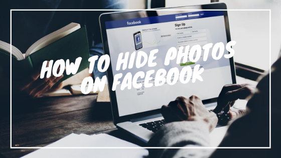 How To Hide Facebook Pictures<br/>