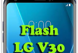 How to Root LG V30 (H930 for Europe) & Flash TWRP recovery