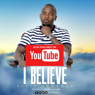 Elvis Kiwanga - I Believe
