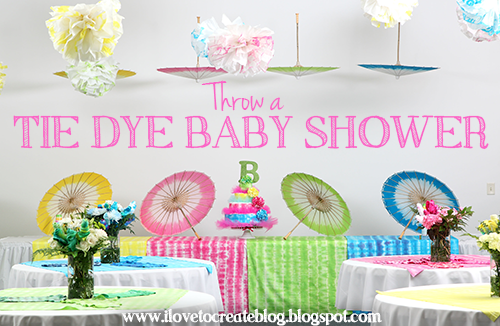 Ilovetocreate Blog Throw A Tie Dye Baby Shower