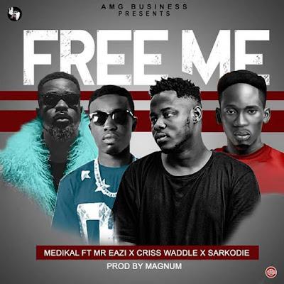 Medikal – Free Me (Feat. Mr. Eazi, Sarkodie &Criss Waddle)