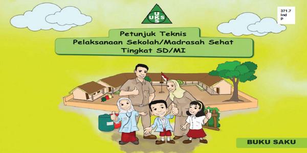 Juknis Pelaksanaan Model Sekolah Sehat Jenjang SD-MI