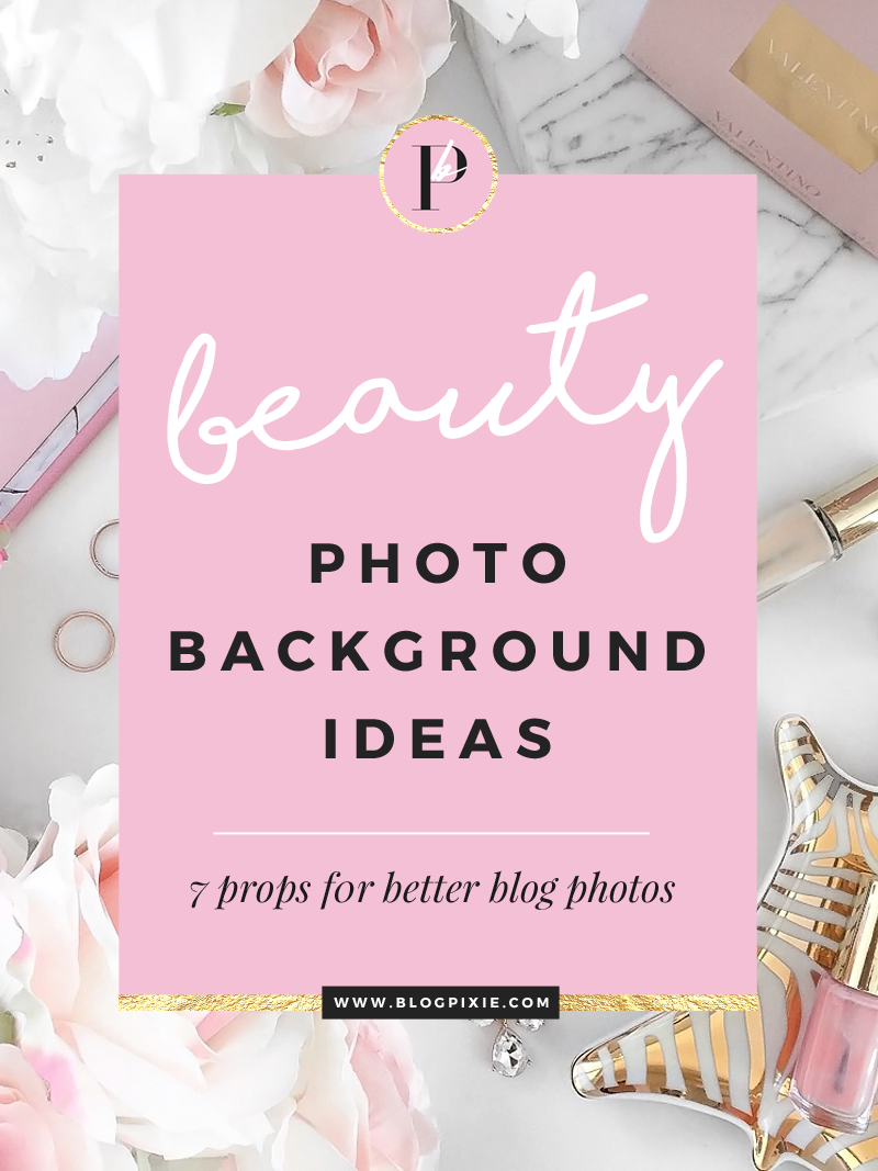 beauty blogging blog background photography props photo ideas