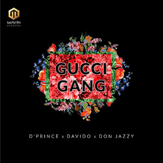 D'Prince Feat. Davido x Don Jazzy - Gucci Gang (2018)
