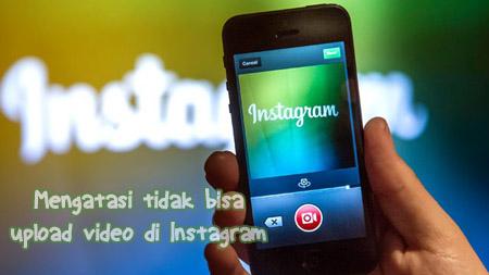 menangani tidak bisa upload video di Instagram