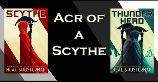 ACR of a Scythe by Neal Shusterman ~ Spotlight & Giveaway