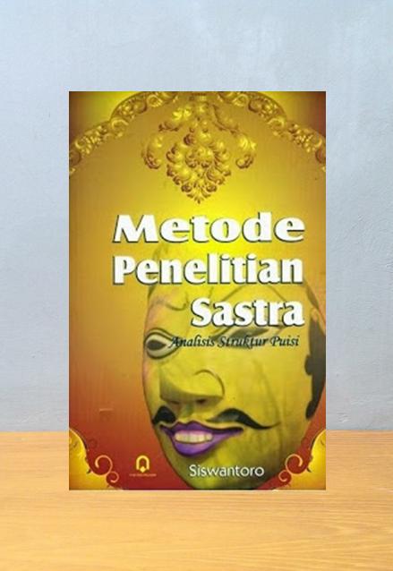 METODE PENELITIAN SASTRA ANALISIS STRUKTUR PUISI, Siswantoro