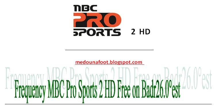 Mbc Pro Sports 2 Hd تردد القناة الرياضية Frequency Mbc Pro