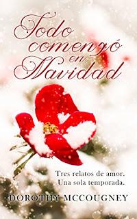 Todo Comenzo En Navidad: Tres Relatos De Amor PDF