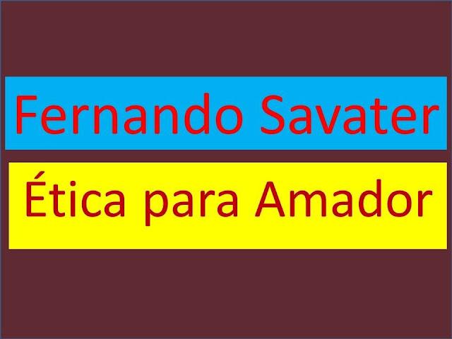 ÉTICA PARA AMADOR, libro recomendado de Fernando Savater