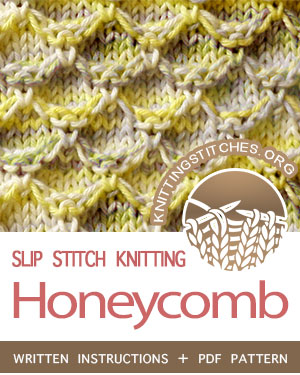 SLIP STITCH KNITTING. #howtoknit the Honeycomb stitch. FREE written instructions, PDF knitting pattern.  #knittingstitches #slipstitchknitting
