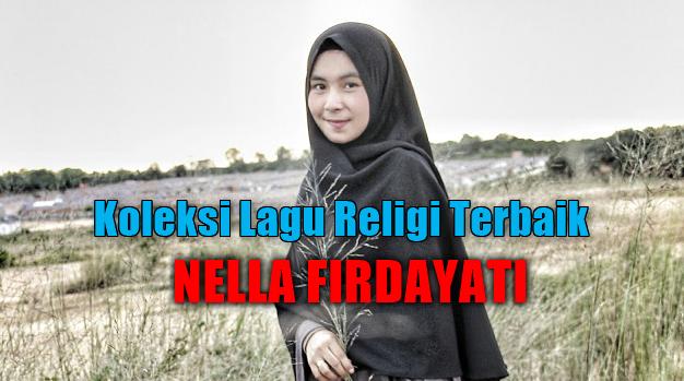 Nella Firdayati, Lagu Religi, Lagu Cover, 2018,Kumpulan Lagu Nella Firdayati Mp3 Album Religi Terbaru 2018 Lengkap Full Rar
