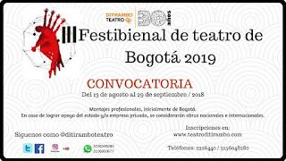 III FESTIBIENAL DE TEATRO DE BOGOTÁ 2019
