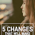 5 Changes That Will Make Your Days Epic-er