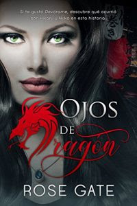 OJOS DE DRAGÓN (STEEL 9)- ROSE GATE
