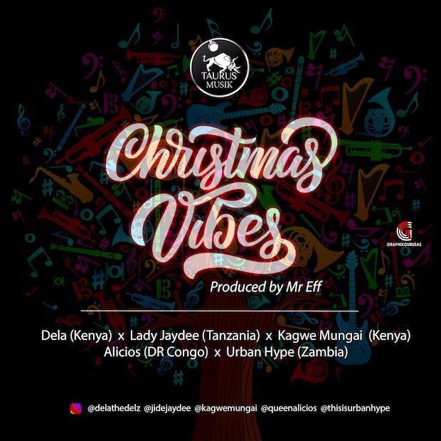 Taurus Musik Ft Lady Jaydee, Dela, Kagwe Mungai, Alicios & Urban Hype - Christmas Vibe