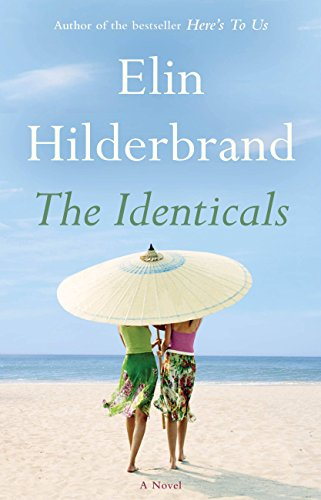 fiction, novels, beach reads, reading, amreading, goodreads, Amazon, Elin Hilderbrand, The Identicals