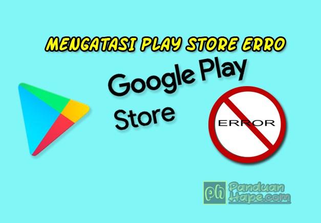 6 solusi mengatasi play store yang error