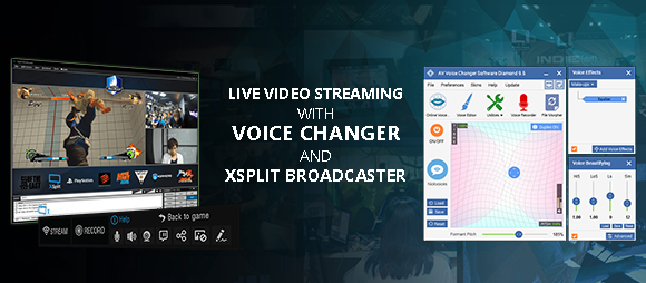 Live video streaming with voice changer and Xsplit broadcaster