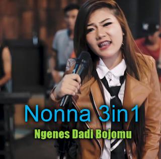 Download Lagu Nonna 3in1 Ngenes Dadi Bojomu Mp3 Rock Jawa Paling Ngetop