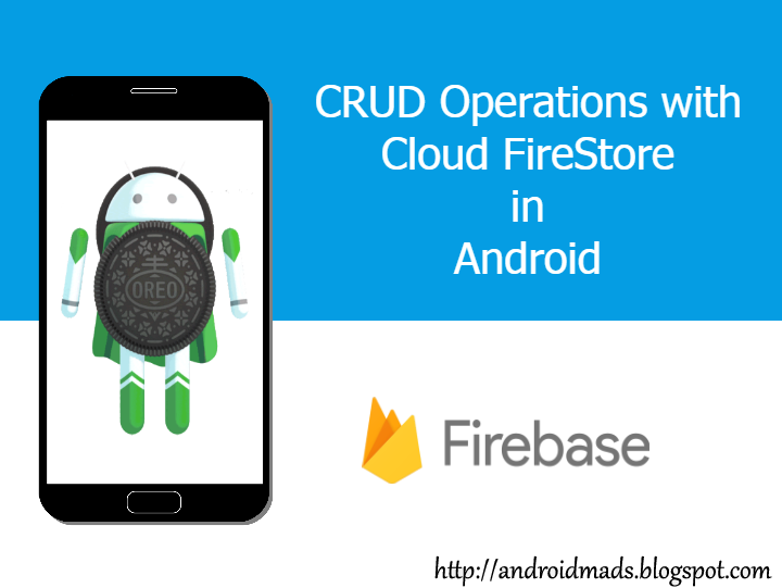 CRUD Operations With Firebase Cloud Fire Store - Android Mad