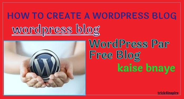 Wordprees Par Free Blog Kaise Bnaye~Full Guied In Hindi