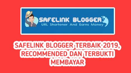 Safelink Blogger 2019 Paling Recommended Dan Terbukti Membayar