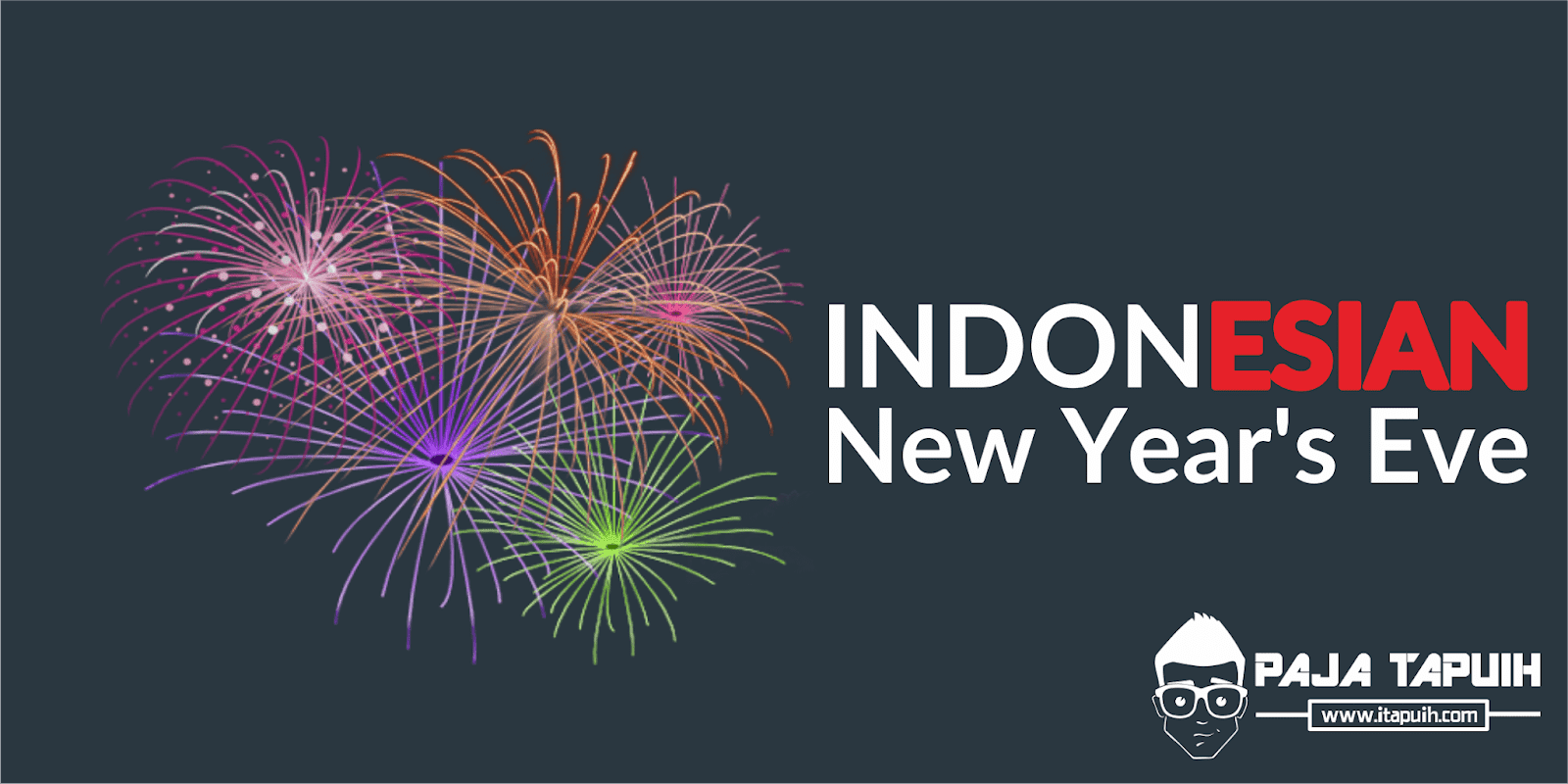 6 Unique Indonesian Traditions for Celebrating New Years Eve