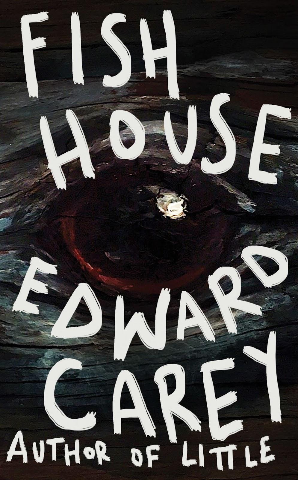 Fish House by Edward Carey