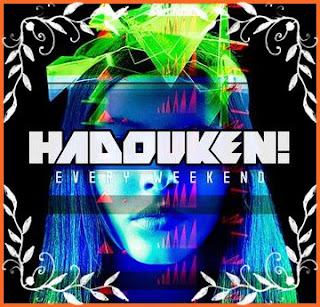 Hadouken! Album Every Weekend
