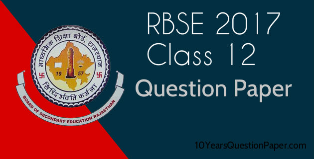 RBSE Class XII 2017 previous year question paper