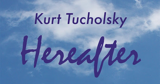 Kurt Tucholsky and the Hereafter
