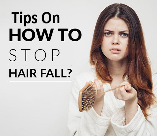 tips on how to stop hair fall
