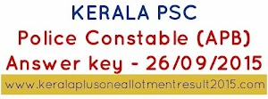Kerala PSC Police Constable (APB) answer key 26-09-2015