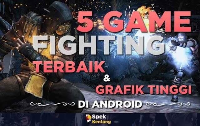 5 Game Fighting Terbaik dan Gratis di Android 2019 High Graphic