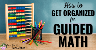 "School tools with text, ""How to get organized for guided math."""