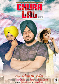 Chura Lal Lyrics: A beautiful Romantic Punjabi song in the voice of Mandip Bilas. This song is composed by Paivy and lyrics is written by Deep Garcha.  Gaurav Nagpal and Tamana Sodhi are starring in the video.