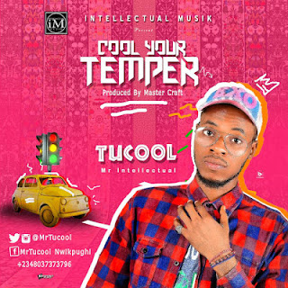 MUSIC: Tucool - Cool Your Temper @mrtucool