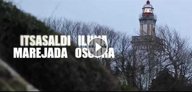 ITSASALDI ILUNA - MAREJADA OSCURA BIDEOLAN